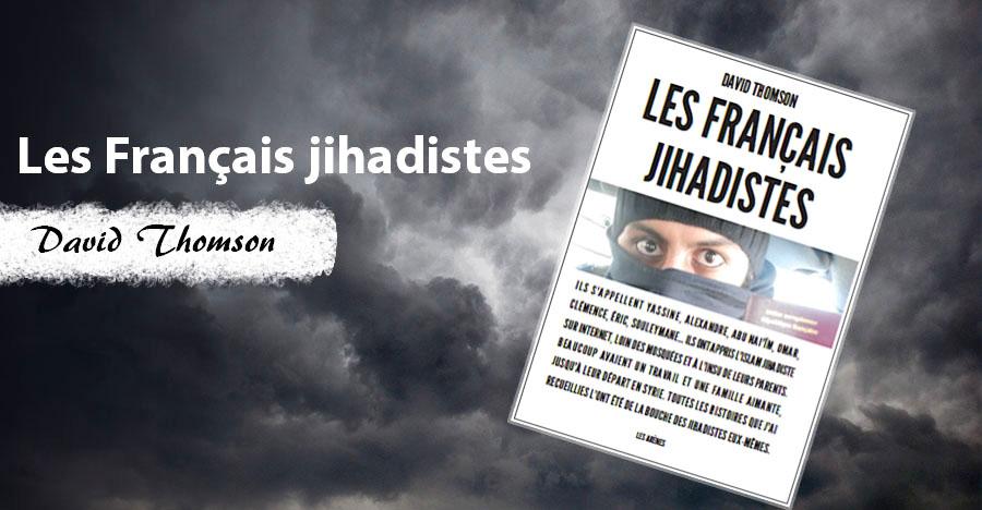 Les Français jihadistes de David Thomson enviedelecture.fr