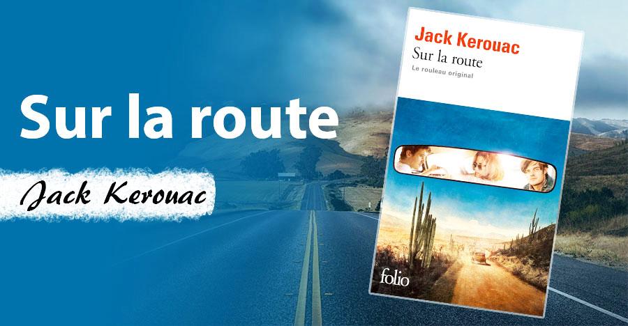 Livre Sur la route de Jack Kerouac enviedelecture.fr
