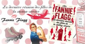 La dernière réunion des filles de la station-service de Fannie Flagg