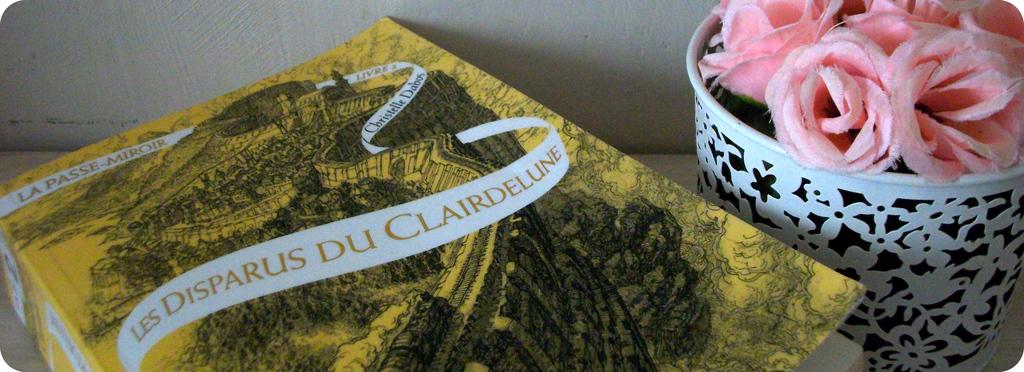 La Passe-Miroir, tome 2 : Les disparus du Clairdelune (Christelle Dabos)