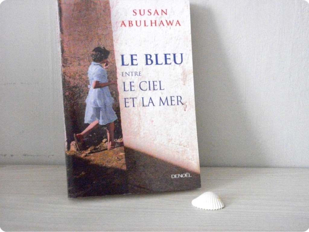 Le bleu entre le ciel et la mer (Susan Abulhawa)