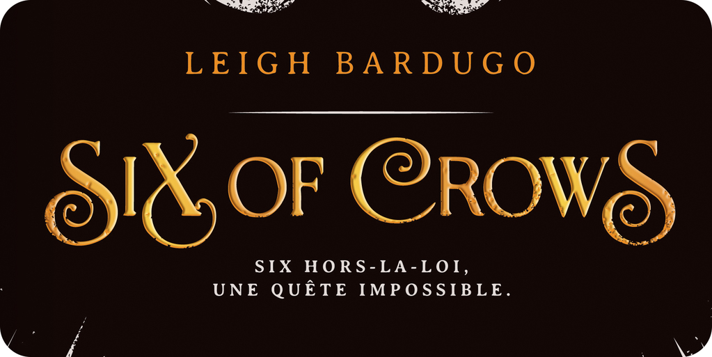 Six of Crows envie de lecture